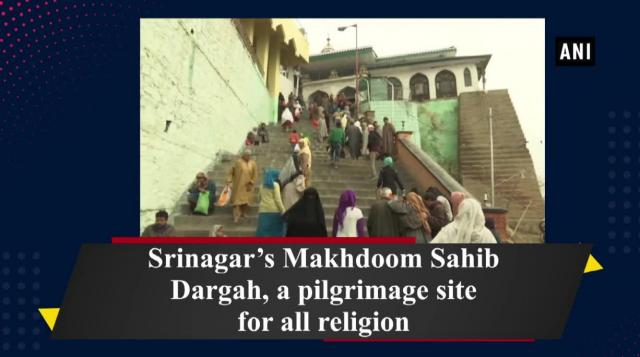 Srinagar's Makhdoom Sahib Dargah, a pilgrimage site for all religion
