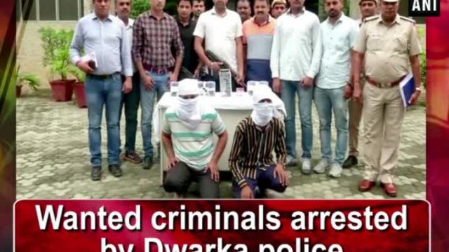 Wanted criminals arrested by Dwarka police