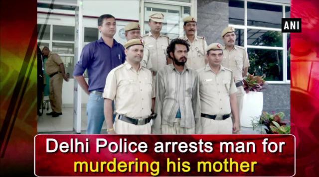 Delhi Police arrests man for murdering his mother
