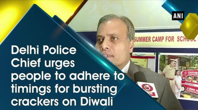 Delhi Police Chief urges people to adhere to timings for bursting crackers on Diwali