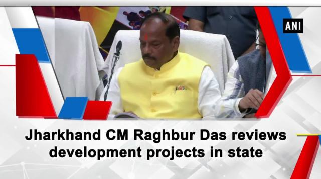 Jharkhand CM Raghbur Das reviews development projects in state