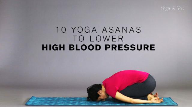 10 Yoga Asanas That Will Help Lower High Blood Pressure