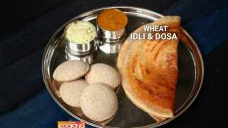 Wheat Idli & Dosa
