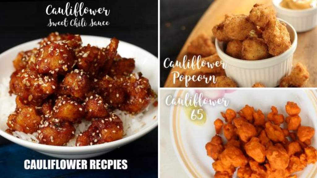 Cauliflower Recipes  Cauliflower Sweet Chili Sauce  Gobi Popcorn  Gobi 65
