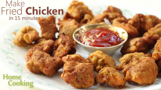 Make fried Chicken in 15 minutes