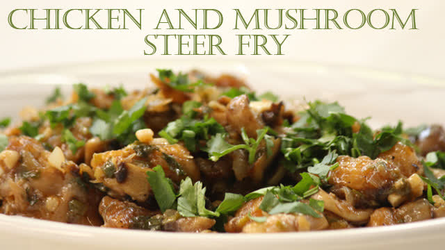 Chicken and Mushroom steer fry